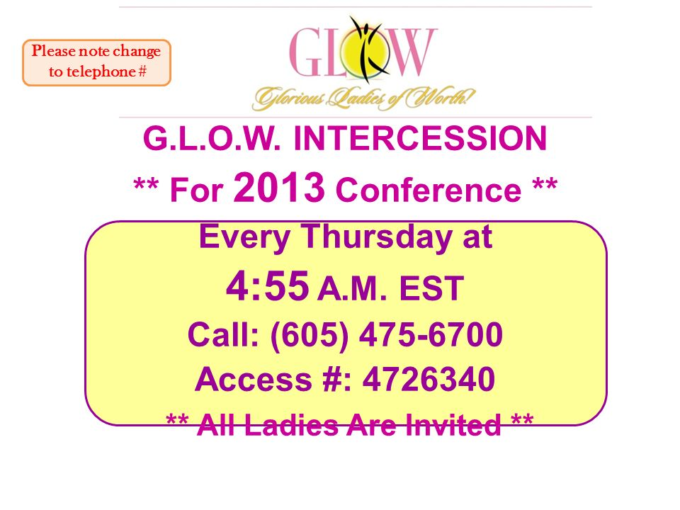 G.L.O.W. INTERCESSION ** For 2013 Conference ** Every Thursday at 4:55 A.M.