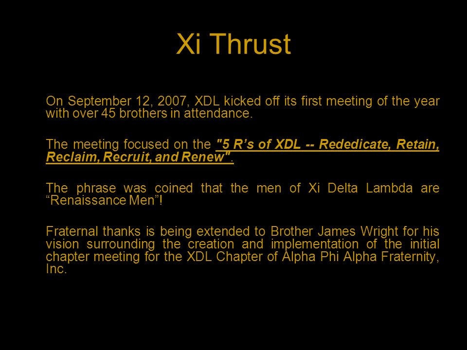 Xi Delta Lambda Xi Thrust 2008 Year in Review Presented by Brother Darryl Coker, President