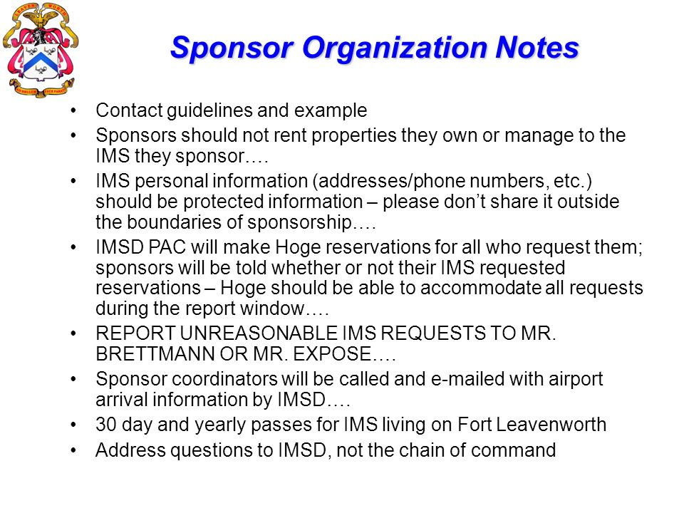 Sponsor Organization Notes Contact guidelines and example Sponsors should not rent properties they own or manage to the IMS they sponsor…. IMS persona