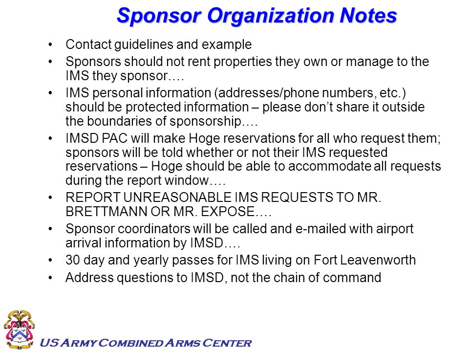 US Army Combined Arms Center Sponsor Organization Notes Contact guidelines and example Sponsors should not rent properties they own or manage to the I