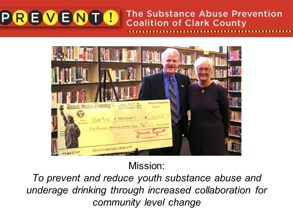 Mission: To prevent and reduce youth substance abuse and underage drinking through increased collaboration for community level change
