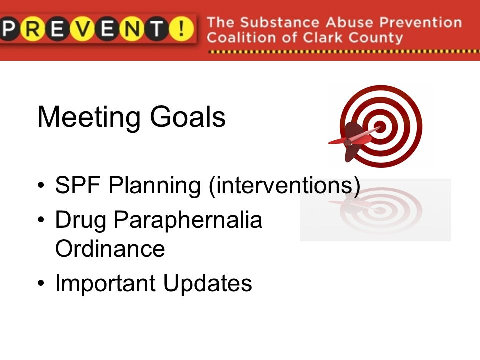 PREVENT! PREVENT!s Goals: To increase community collaboration To reduce substance abuse amongst youth
