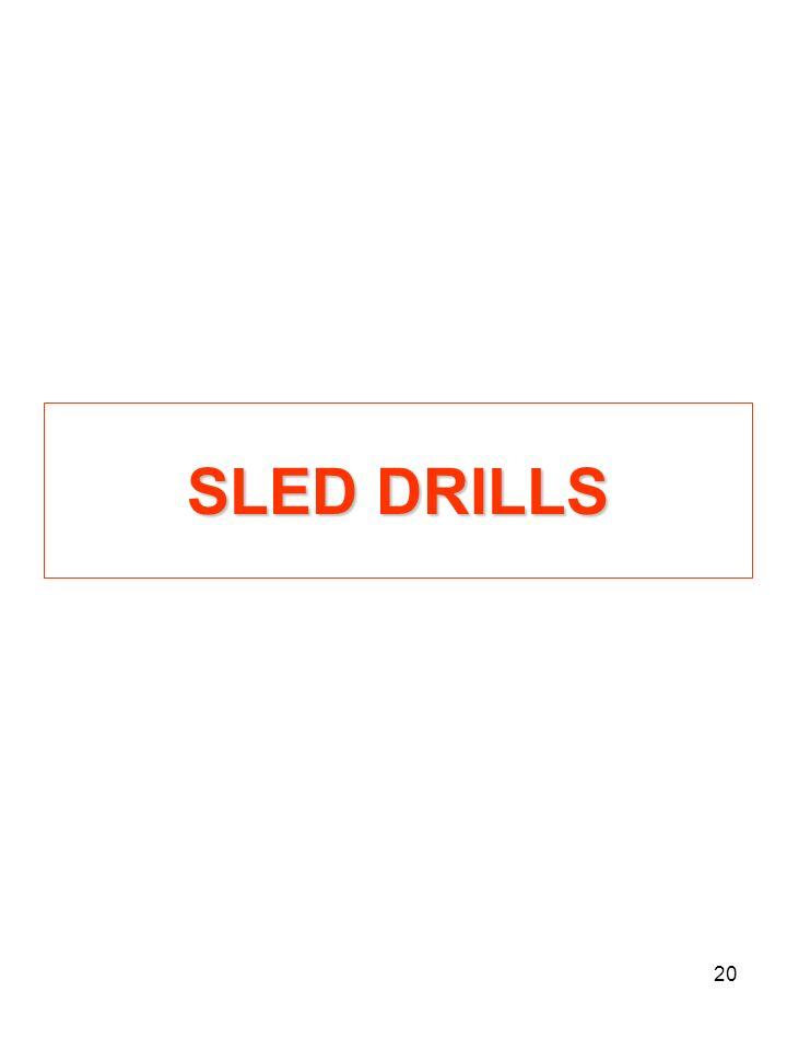 20 SLED DRILLS
