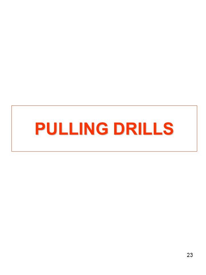 23 PULLING DRILLS