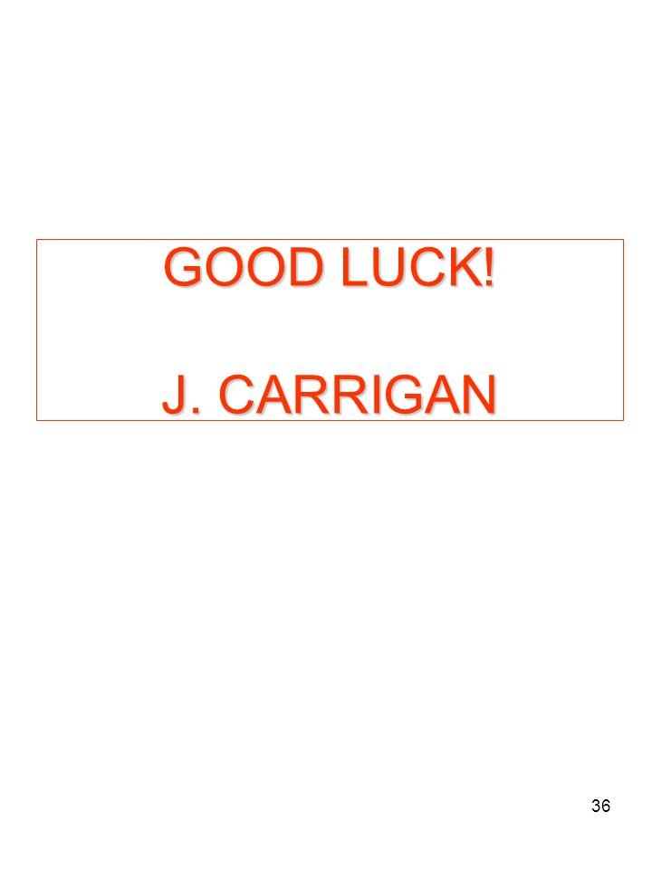 36 GOOD LUCK! J. CARRIGAN