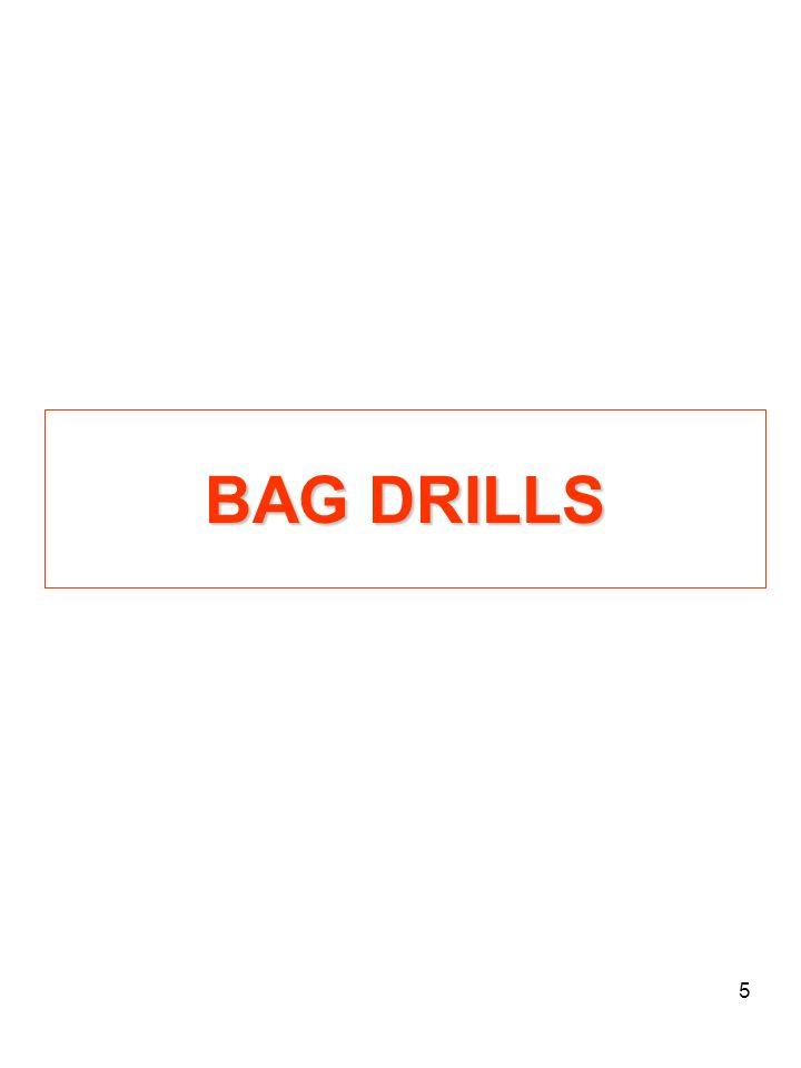 5 BAG DRILLS