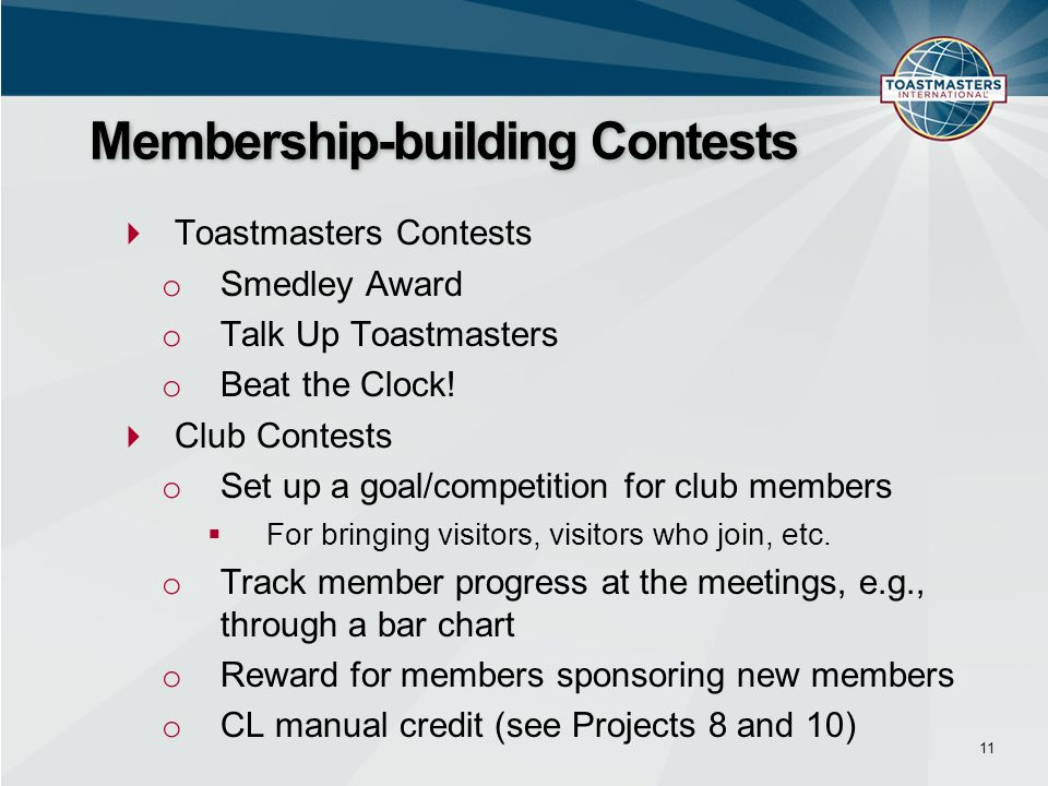 Toastmasters Contests o Smedley Award o Talk Up Toastmasters o Beat the Clock.