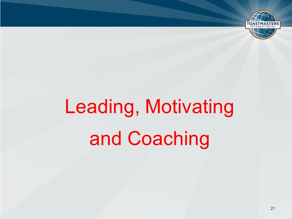 Leading, Motivating and Coaching 21