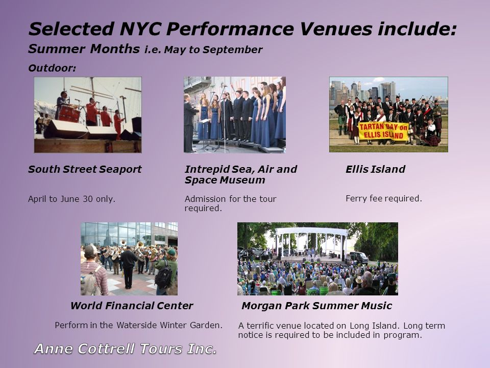Selected NYC Performance Venues include: Ferry fee required.