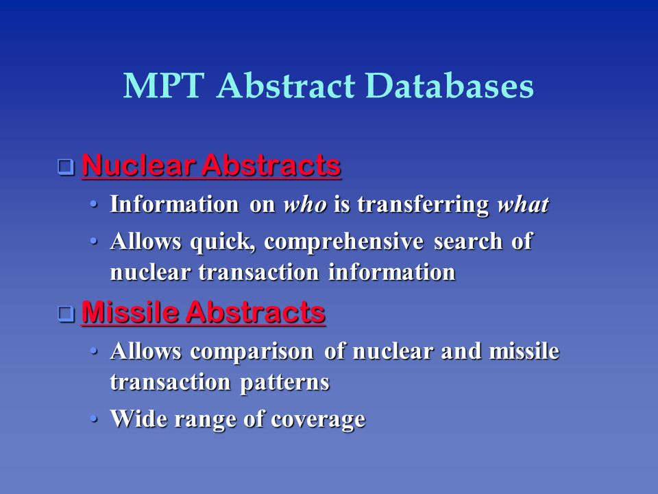 MPT Abstract Databases q Nuclear Abstracts Nuclear Abstracts Nuclear Abstracts Information on who is transferring whatInformation on who is transferri