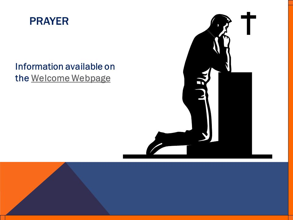 PRAYER Information available on the Welcome WebpageWelcome Webpage