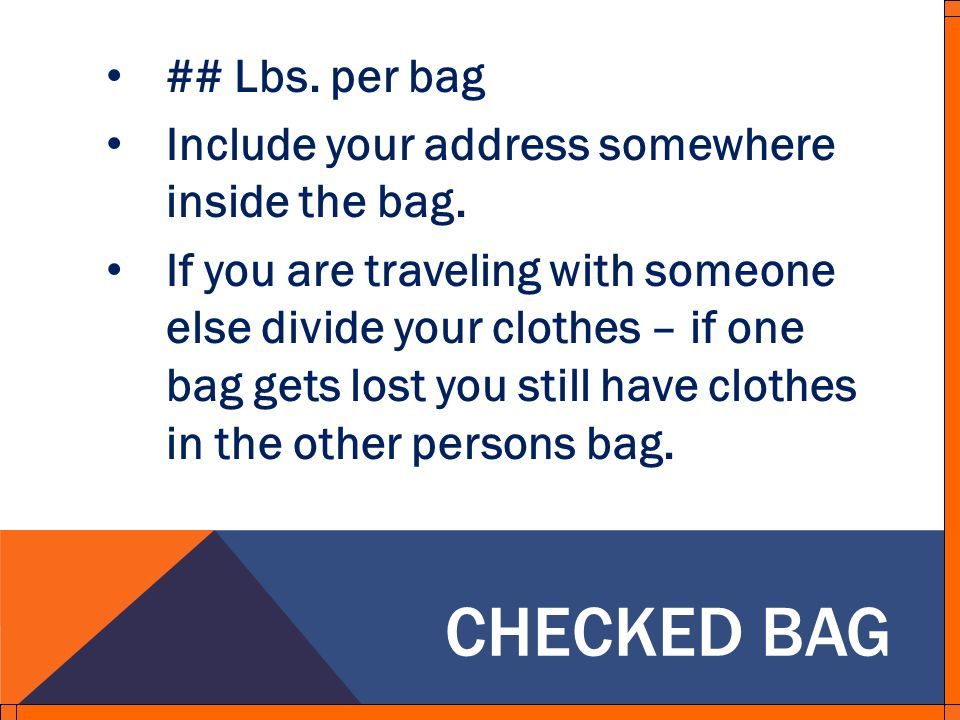CHECKED BAG ## Lbs. per bag Include your address somewhere inside the bag.