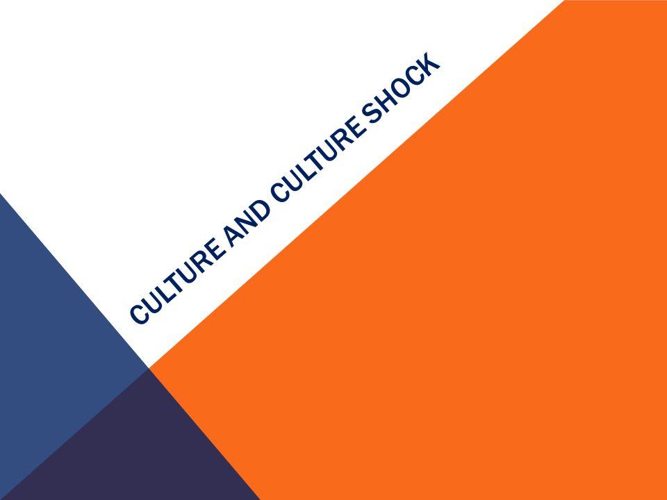 CULTURE AND CULTURE SHOCK