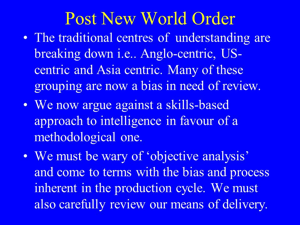 Post New World Order The traditional centres of understanding are breaking down i.e..
