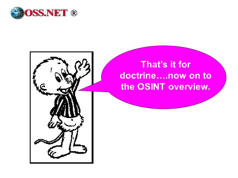 ® Thats it for doctrine….now on to the OSINT overview.