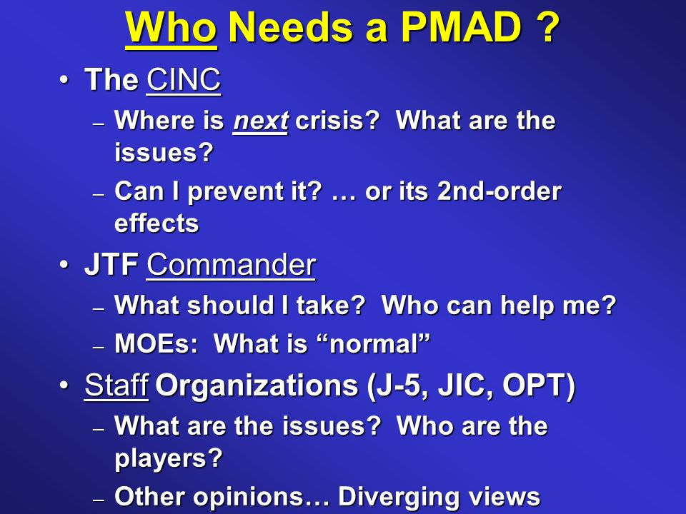 Who Needs a PMAD . The CINCThe CINC – Where is next crisis.