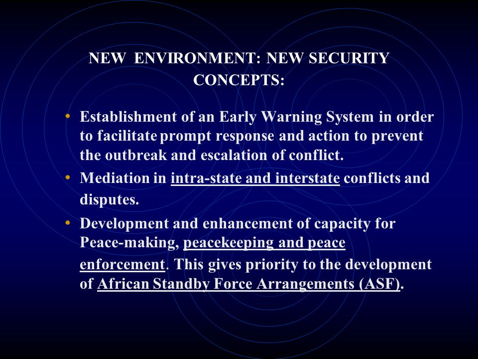 NEW ENVIRONMENT: NEW SECURITY CONCEPTS: Establishment of an Early Warning System in order to facilitate prompt response and action to prevent the outb