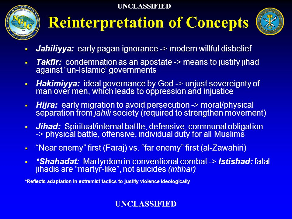 Reinterpretation of Concepts Jahiliyya: early pagan ignorance -> modern willful disbelief Takfir: condemnation as an apostate -> means to justify jiha