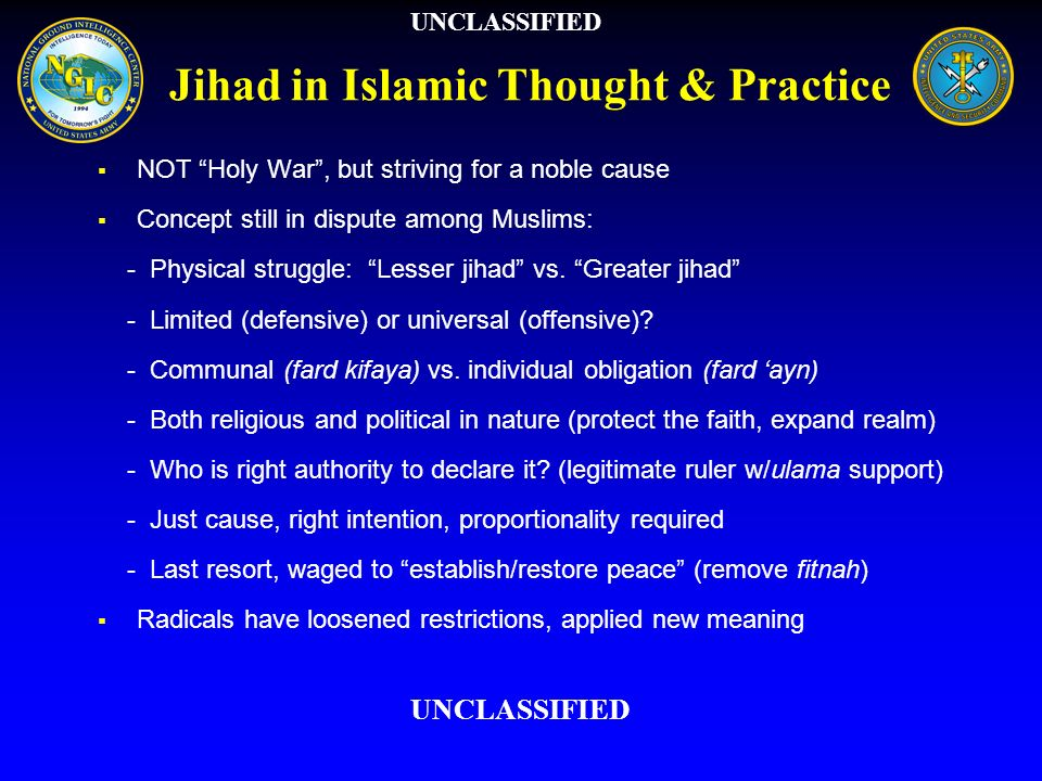Early Perspectives Described as fighting in the path of God in Koran, Hadith: defense of the ummah, then spread of the faith Territory of peace vs.