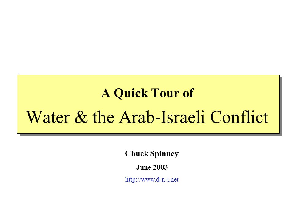 Water & the Arab-Israeli Conflict A Quick Tour of Chuck Spinney June