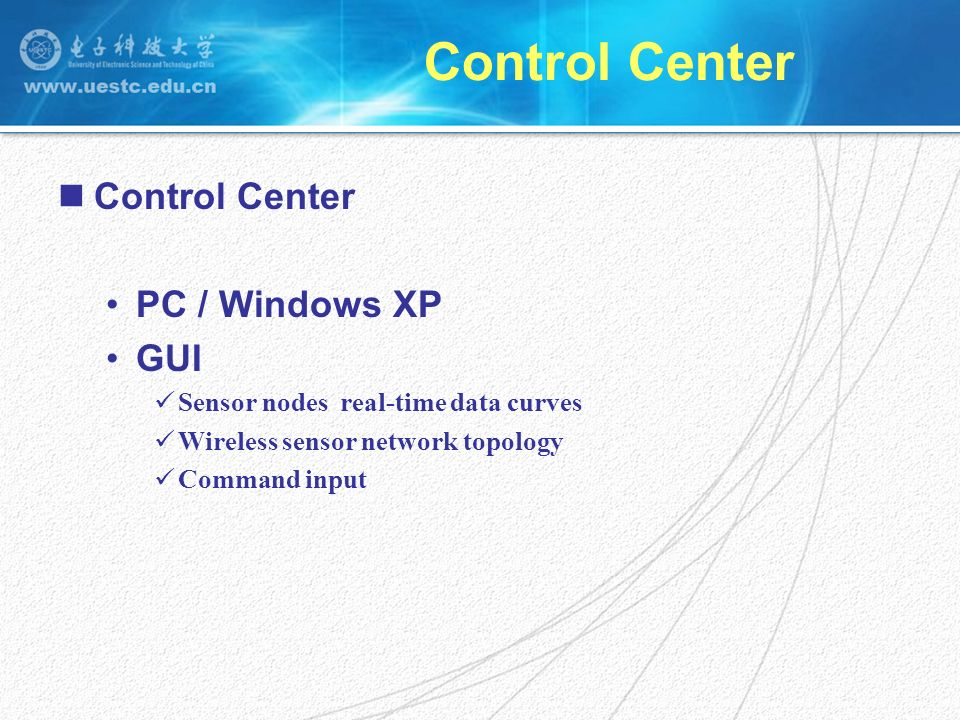 PC / Windows XP GUI Sensor nodes real-time data curves Wireless sensor network topology Command input