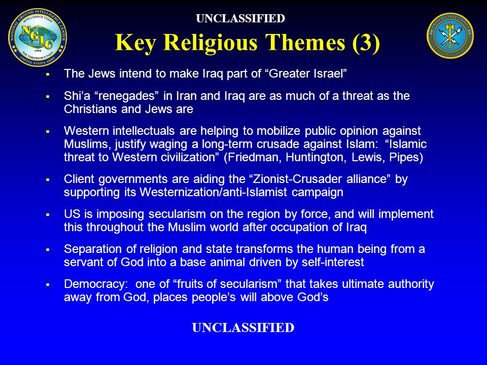 Key Religious Themes (3) The Jews intend to make Iraq part of Greater Israel Shia renegades in Iran and Iraq are as much of a threat as the Christians
