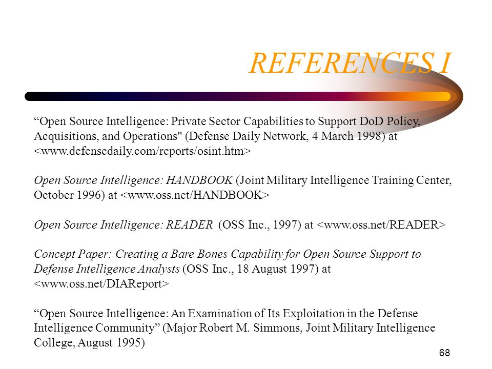 68 REFERENCES I Open Source Intelligence: Private Sector Capabilities to Support DoD Policy, Acquisitions, and Operations