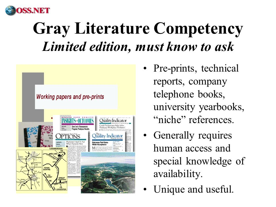 ® Gray Literature Competency Limited edition, must know to ask Pre-prints, technical reports, company telephone books, university yearbooks, niche ref