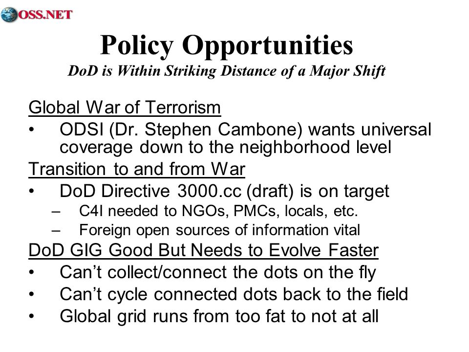 Policy Opportunities DoD is Within Striking Distance of a Major Shift Global War of Terrorism ODSI (Dr.