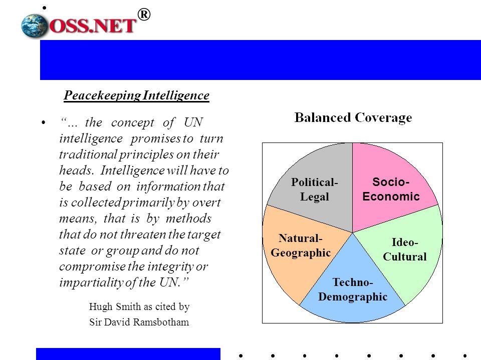 ® Peacekeeping Intelligence … the concept of UN intelligence promises to turn traditional principles on their heads.