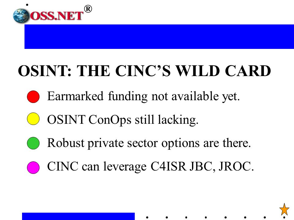 OSINT: THE CINCS WILD CARD Earmarked funding not available yet.