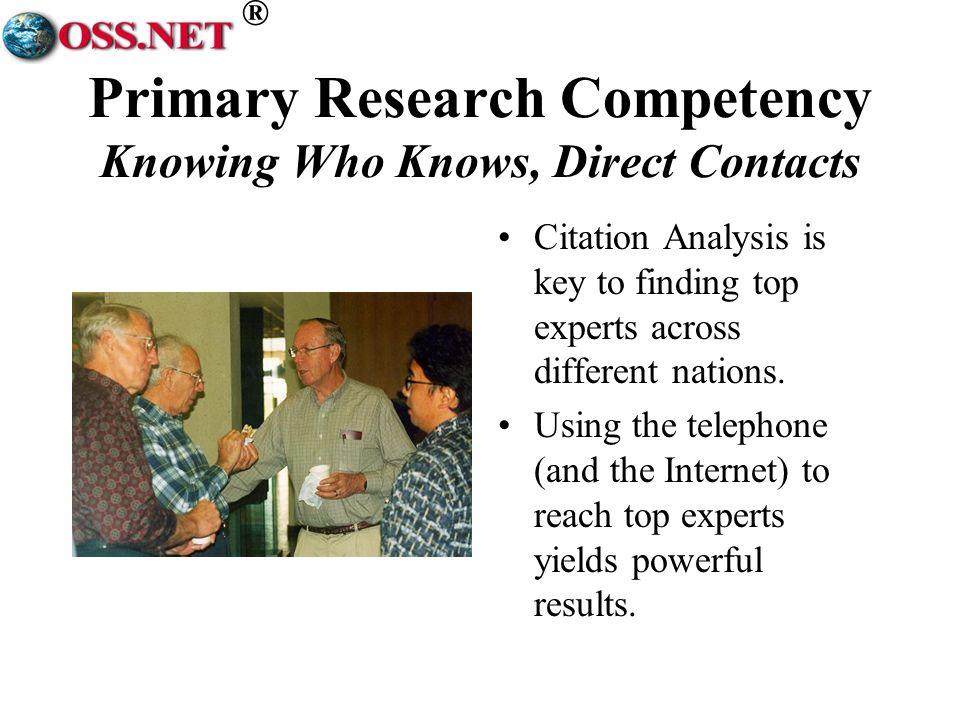 ® Primary Research Competency Knowing Who Knows, Direct Contacts Citation Analysis is key to finding top experts across different nations.