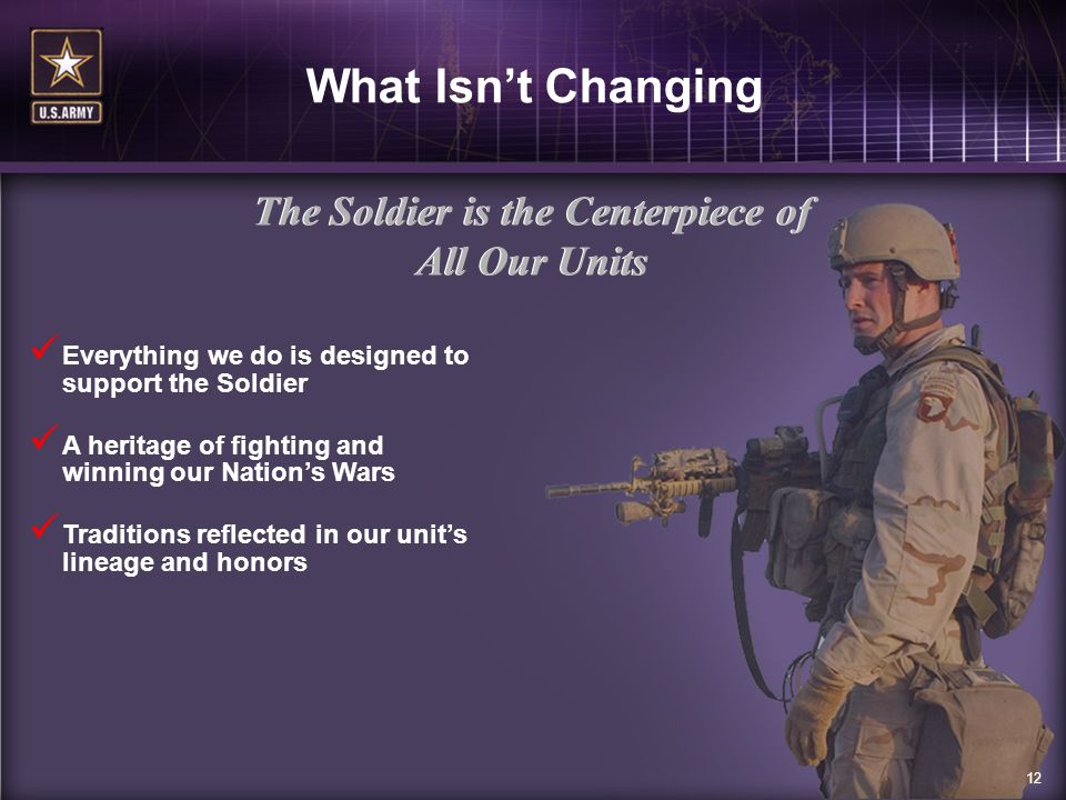 161645JAN0512 Everything we do is designed to support the Soldier A heritage of fighting and winning our Nations Wars Traditions reflected in our unit