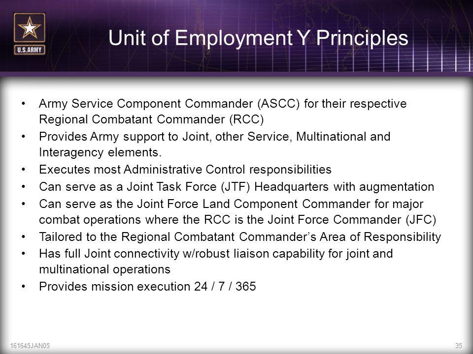 161645JAN0535 Unit of Employment Y Principles Army Service Component Commander (ASCC) for their respective Regional Combatant Commander (RCC) Provides