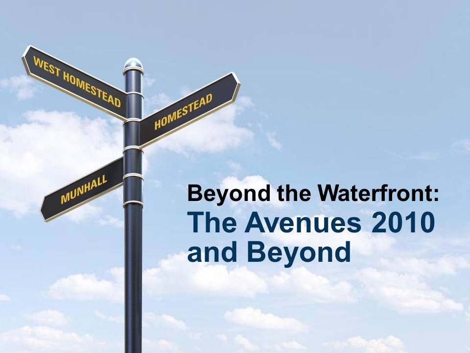 Beyond the Waterfront: The Avenues 2010 and Beyond