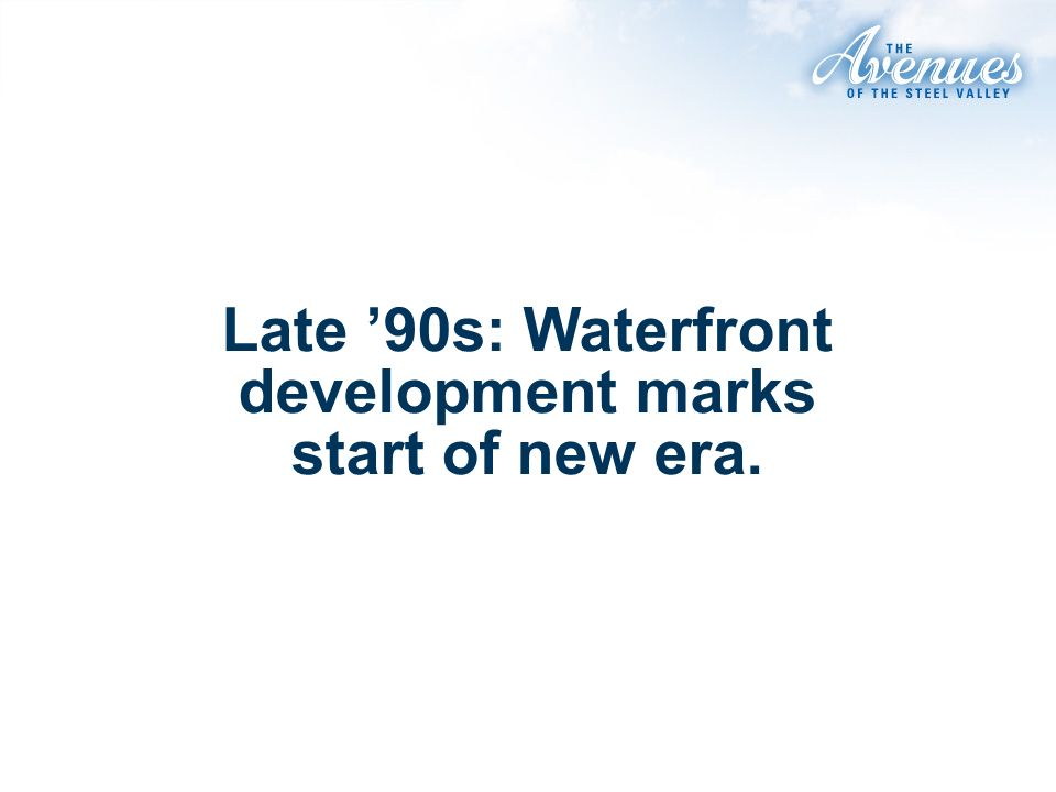 Late 90s: Waterfront development marks start of new era.