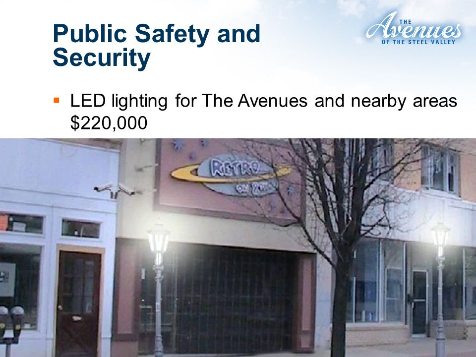 Public Safety and Security LED lighting for The Avenues and nearby areas $220,000