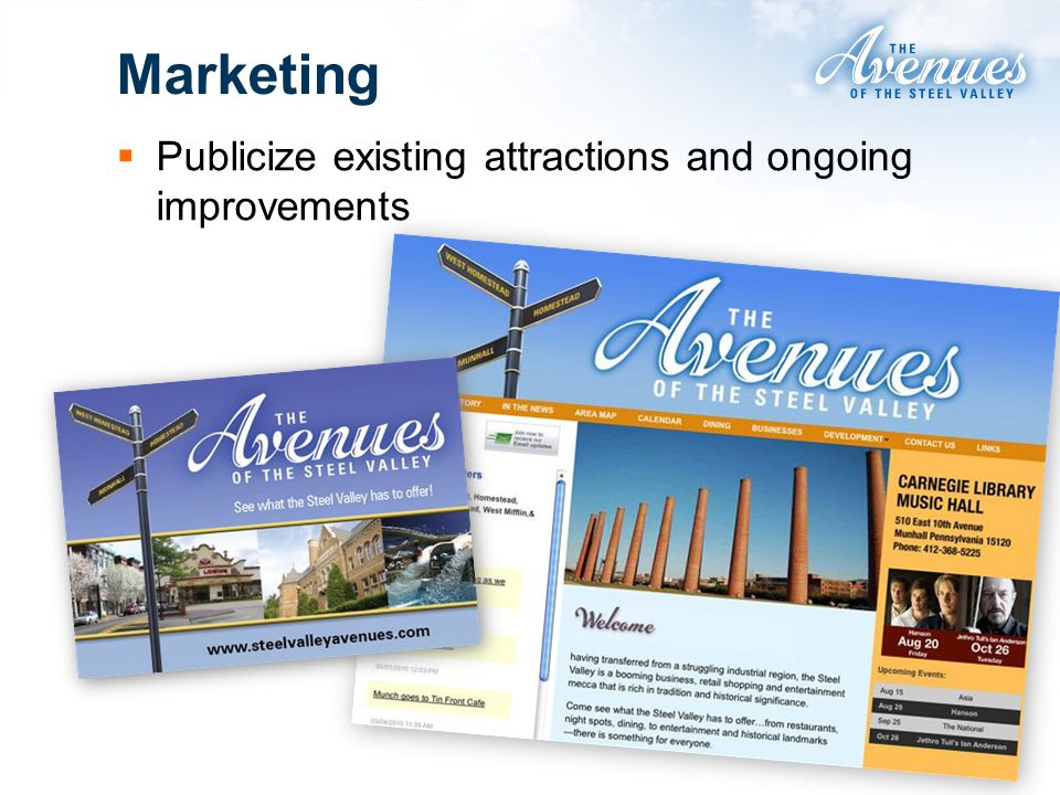 Publicize existing attractions and ongoing improvements Marketing