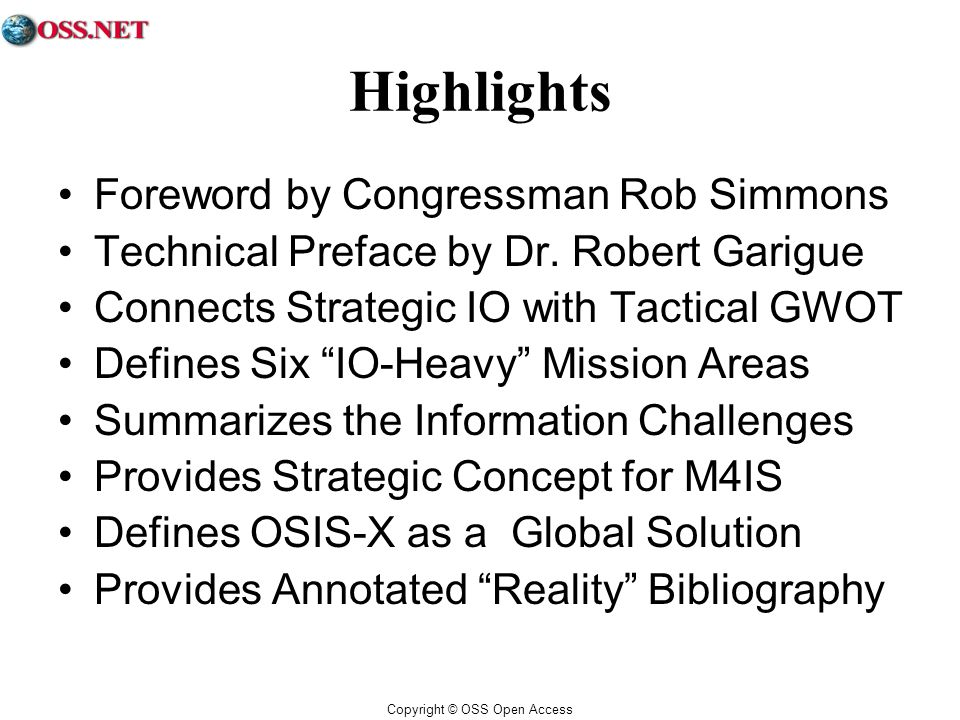 Copyright © OSS Open Access Highlights Foreword by Congressman Rob Simmons Technical Preface by Dr.