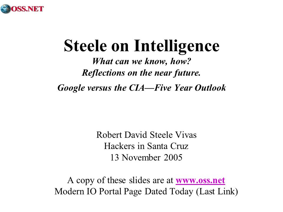 Steele on Intelligence What can we know, how. Reflections on the near future.