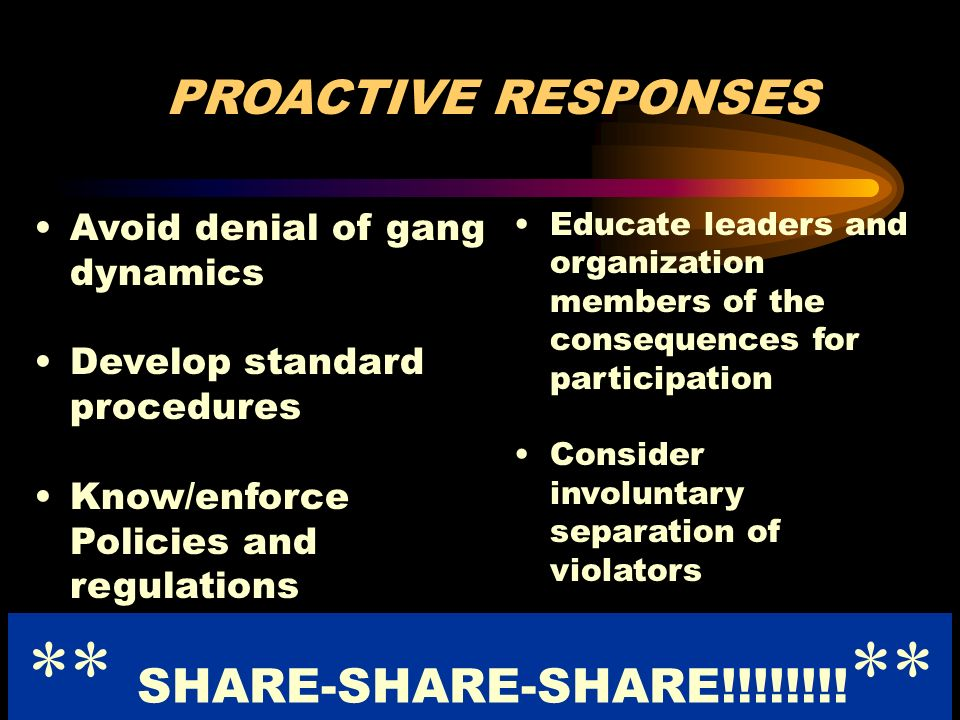Source: Kenneth Ferguson Kelly, MHR Avoid denial of gang dynamics Develop standard procedures Know/enforce Policies and regulations Educate leaders an