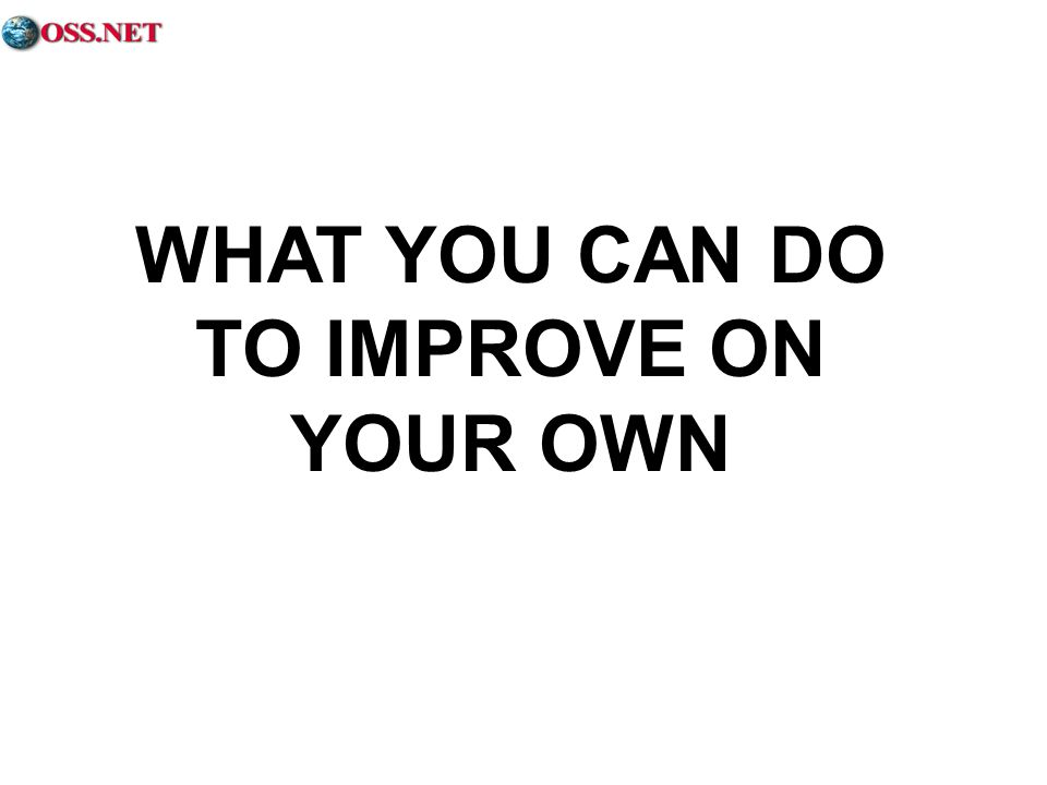 WHAT YOU CAN DO TO IMPROVE ON YOUR OWN