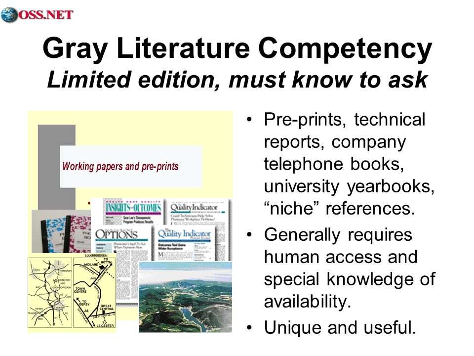 Gray Literature Competency Limited edition, must know to ask Pre-prints, technical reports, company telephone books, university yearbooks, niche refer