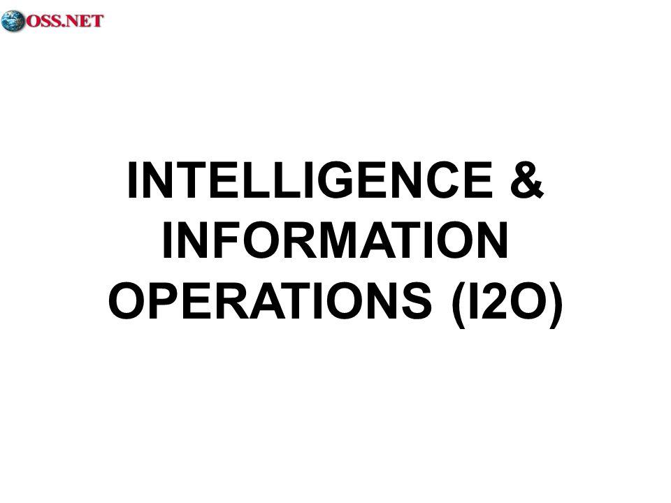 INTELLIGENCE & INFORMATION OPERATIONS (I2O)