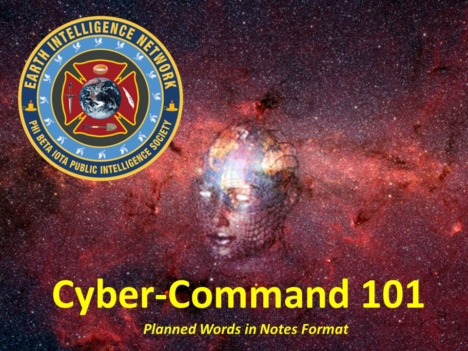 Cyber-Command 101 Planned Words in Notes Format