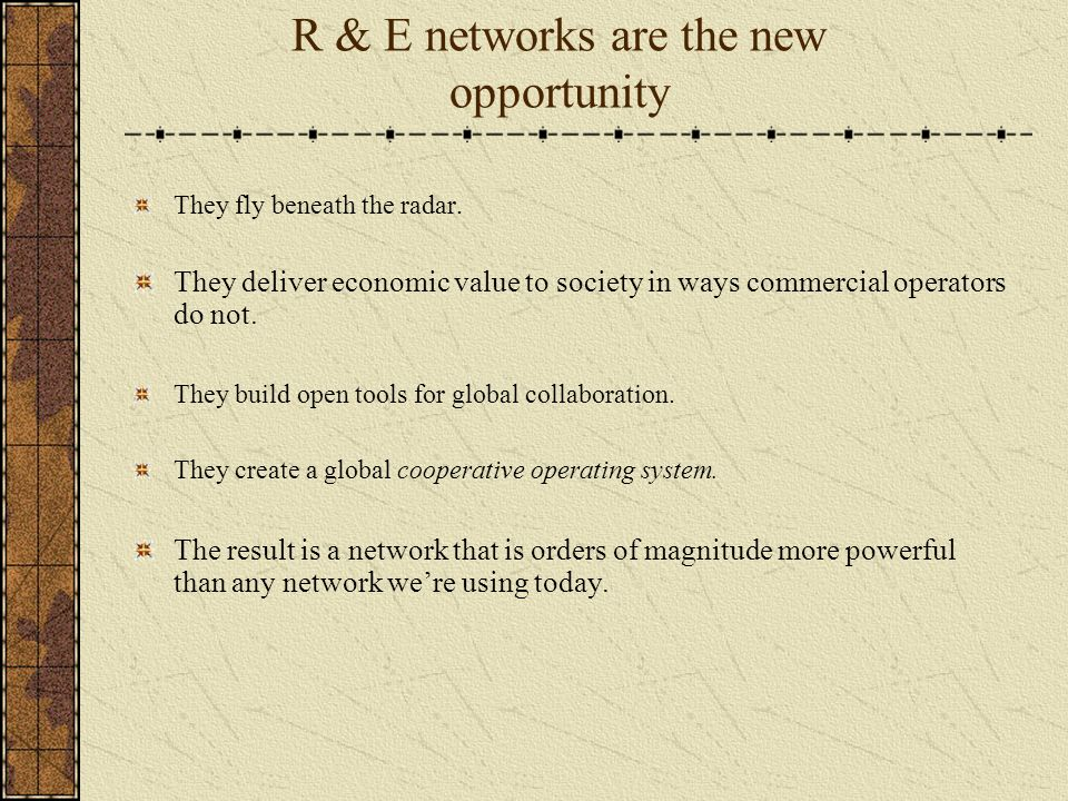 What do these R & E networks look like.