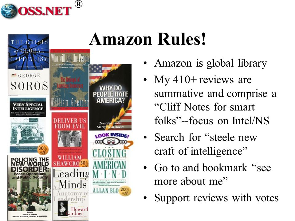 ® Amazon Rules! Amazon is global library My 410+ reviews are summative and comprise a Cliff Notes for smart folks--focus on Intel/NS Search for steele