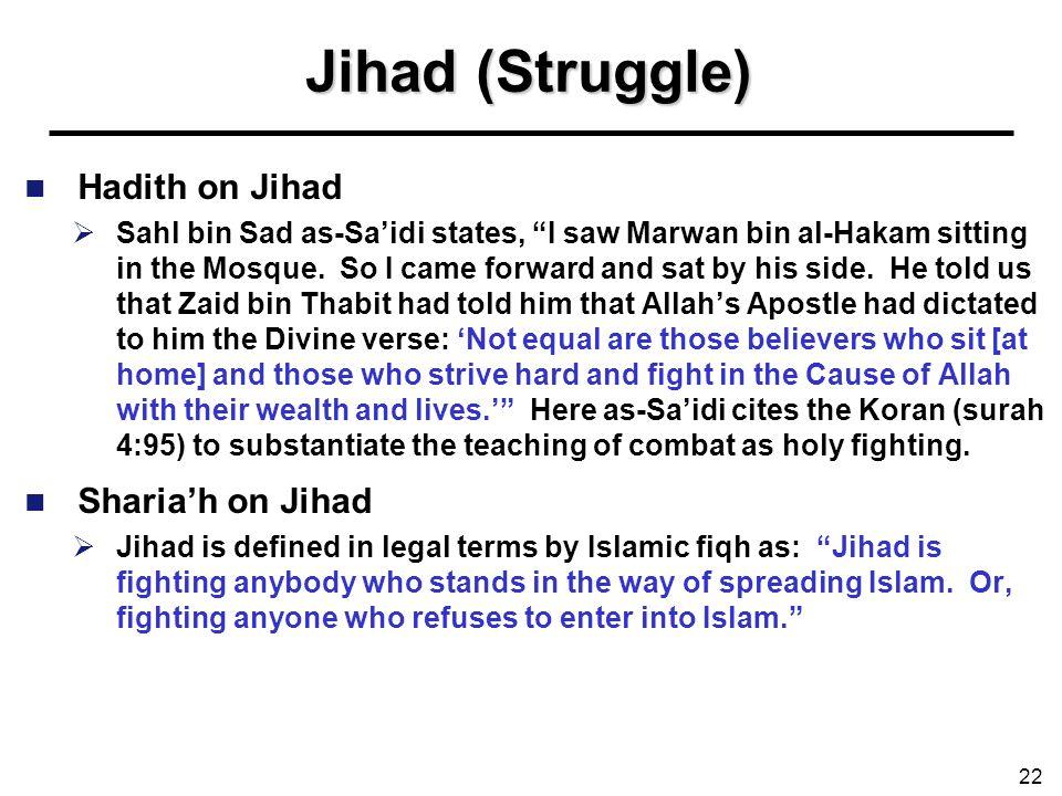 Jihad (Struggle) Hadith on Jihad Sahl bin Sad as-Saidi states, I saw Marwan bin al-Hakam sitting in the Mosque. So I came forward and sat by his side.
