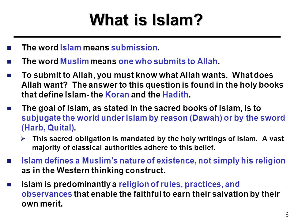 What is Islam? The word Islam means submission. The word Muslim means one who submits to Allah. To submit to Allah, you must know what Allah wants. Wh