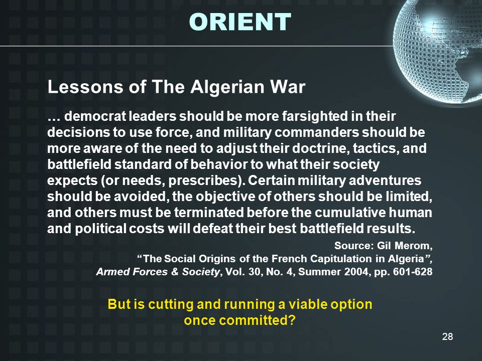 28 Lessons of The Algerian War … democrat leaders should be more farsighted in their decisions to use force, and military commanders should be more aw